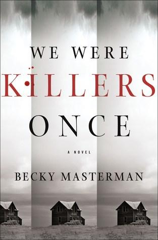 We Were Killers Once- by Becky Masterman - Feature and Review
