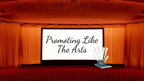 Promoting Your Business As Arts Companies Do – An Artistic Flourish