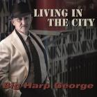 Big Harp George: Living in the City