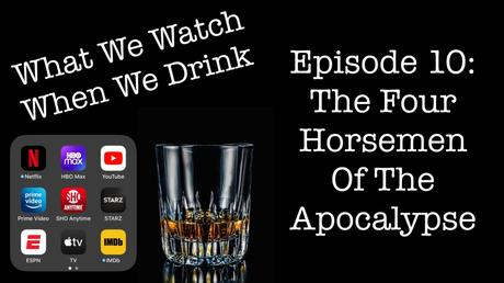 Episode 10: The Four Horsemen of The Apocalypse