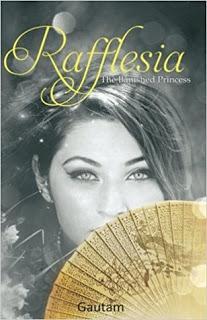 Rafflesia: The Banished Princess by Gautam #BookReview #Books @authorgautam