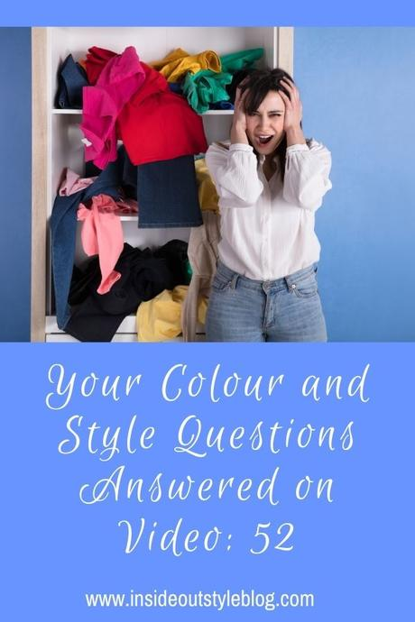 Your Colour and Style Questions Answered on Video: 52