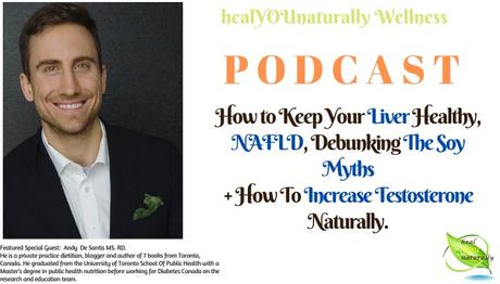 31: How to Keep Your Liver Healthy, NAFLD, Debunking The Soy Myths + How To Increase Testosterone Naturally