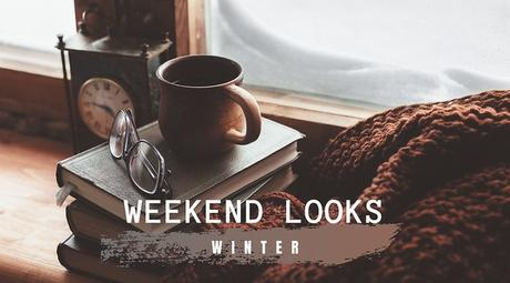 Weekend Winter Looks