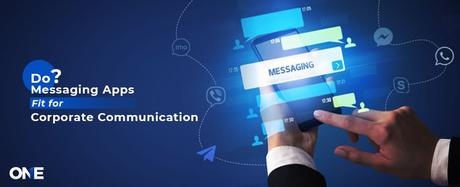 Do Messaging Apps Fit For Corporate Communication?