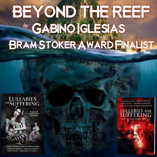 Beyond the Reef, from Lullabies for Suffering, is a Bram Stoker Finalist