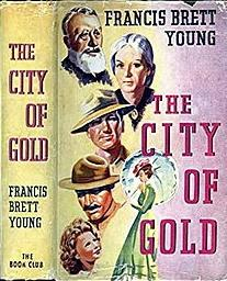 City of Gold (1939) by Francis Brett Young