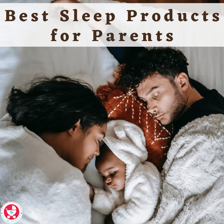 Parents are sleep deprived most of the time & it's time to fix it! Here are the Best Sleep Products for Parents to Unwind, Relax and get the rest they need!