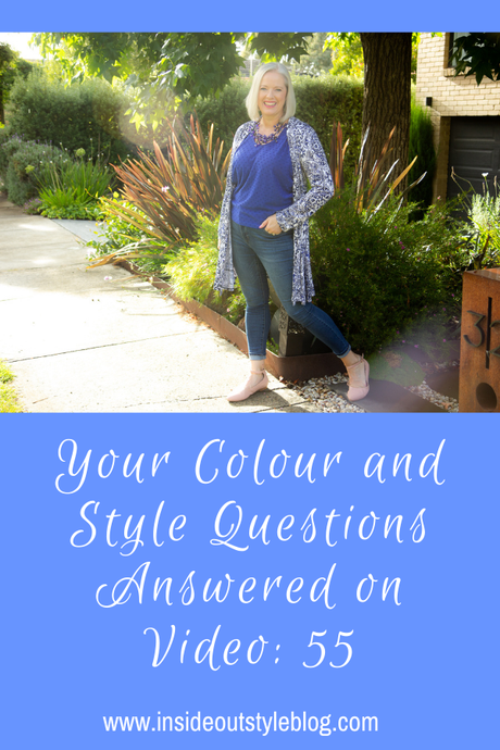 Your Colour and Style Questions Answered on Video: 55
