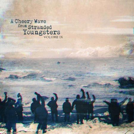 A Cheery Wave From Stranded Youngsters: Volume IX