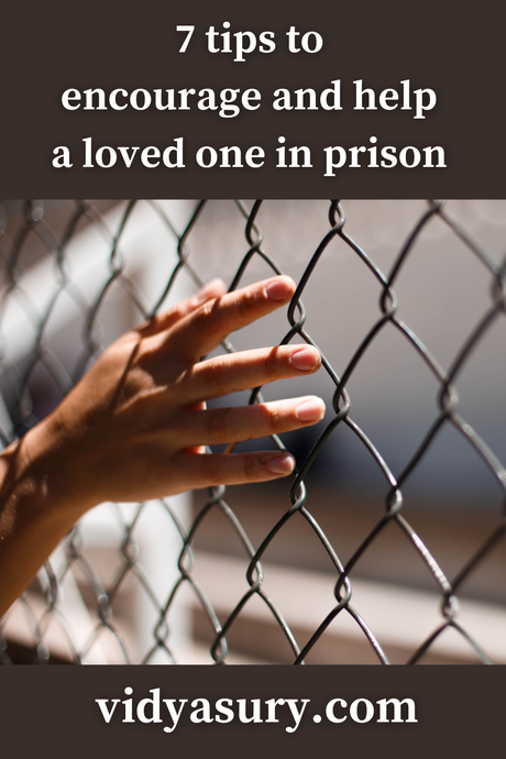 How to Encourage and Help A Loved One in Prison (7 tips)