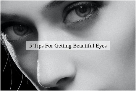 Top 5 Tips for Getting Beautiful Eyes