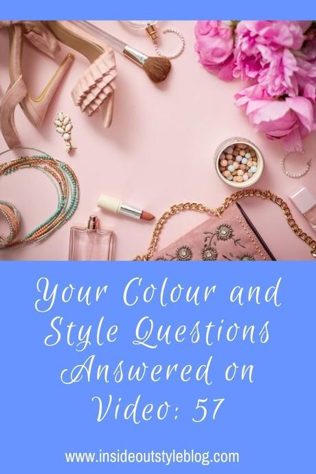 Your Colour and Style Questions Answered on Video: 57