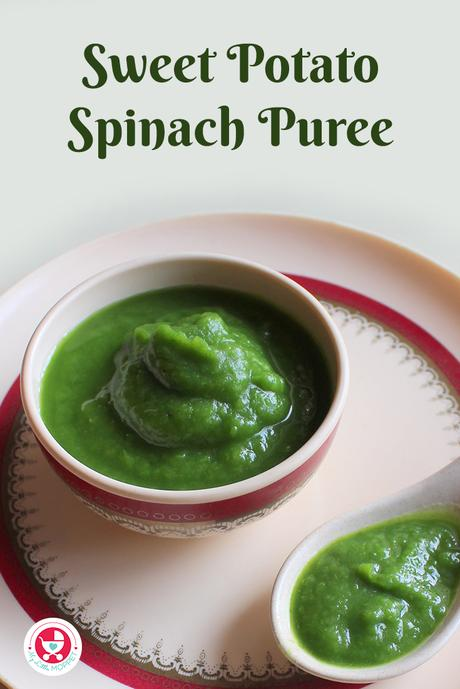 Sweet Potato Spinach Puree is nutrient dense and delicious in taste. An ideal stage 2 puree recipe for babies which can be introduced around 7 to 8 months.