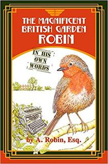 Review: The Magnificent British Garden Robin (in his own words)