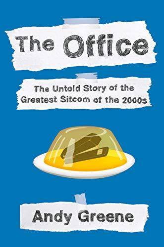 The Office: An Oral History by Andy Greene- Feature and Review