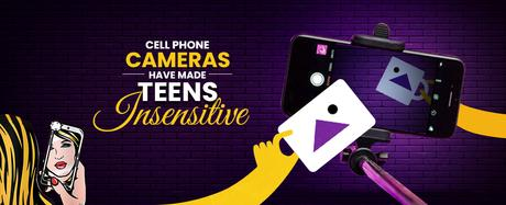 Cell Phone Cameras have made Teens Insensitive?