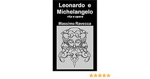 Oil and marble is the story of their nearly forgotten rivalry. Leonardo E Michelangelo Vita E Opere Italian Edition Ebook Ravecca Massimo Ravecca Leonardo Amazon De Kindle Shop
