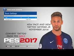 In order of interest, their main. Neymar Jr New Face And New Tattoo Added For Pes 2017 Youtube