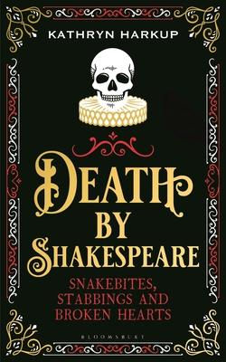 Death by Shakespeare by Kathryn Harkup- Feature and Review