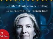 Code Breaker: Jennifer Doudna, Gene Editing, Future Human Race