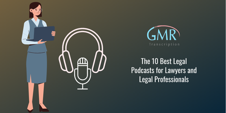 The 10 Best Legal Podcasts for Lawyers and Legal Professionals in 2021