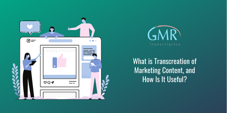 What Is Transcreation of Marketing Content, and How Is It Useful?