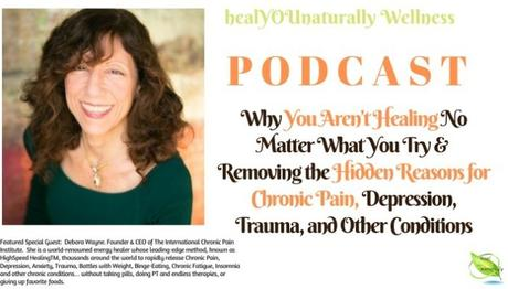 32 Why You Aren't Healing No Matter What You Try & Removing the Hidden Reasons for Chronic Pain, Depression, Trauma,
