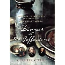 Rentable listings are updated daily and feature pricing, photos, and 3d tours. Dinner At Mr Jefferson S Three Men Five Great Wines And The Evening That Changed America By Charles A Cerami