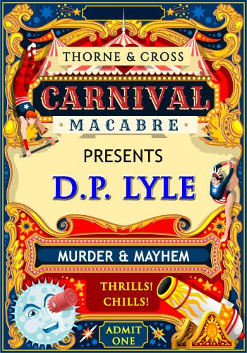 Thorne & Cross: Carnival Macabre: What Hollywood Gets Wrong with DP Lyle