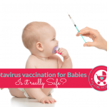 Rotavirus Vaccination For Babies - Is it Safe?