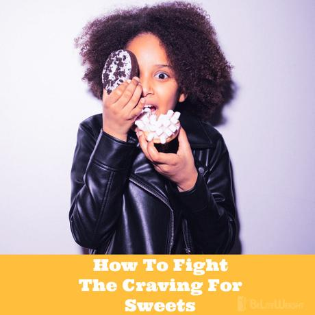 How To Fight The Craving For Sweets