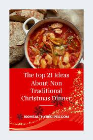 Non traditional christmas dinner : The Top 21 Ideas About Non Traditional Christmas Dinner Best Diet And Healthy Recipes Ever Recipes Collection