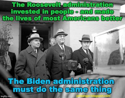 Like Roosevelt, Biden Wants To Invest In American People