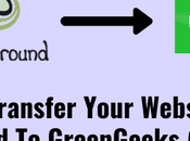 Transfer Your Website From SiteGround GreenGeeks (Manually)