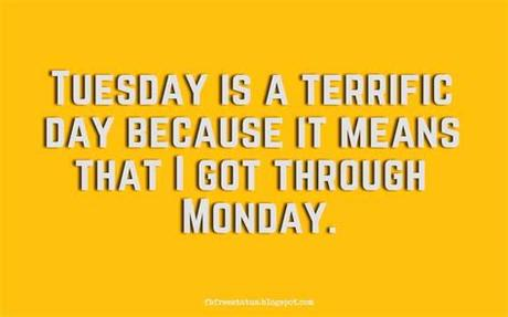 If tuesday were a movie, it would be called monday back again. Happy & Funny Tuesday Quotes With Images, Pictures