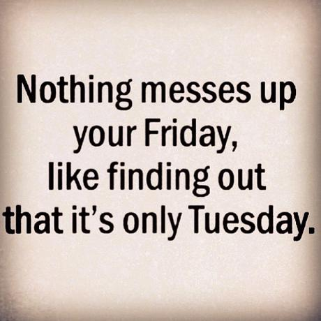 Funny Quotes About Tuesday. QuotesGram