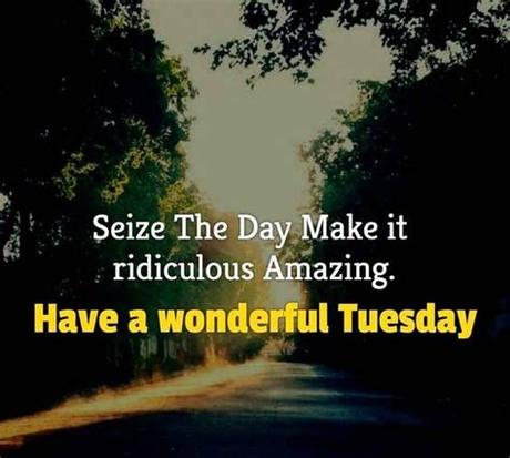 Tuesday is a day of the week where the routine is in full swing; 93+ EXCLUSIVE Tuesday Quotes For Beautiful, Happy & Funny ...