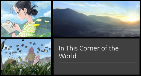ABC Film Challenge – World Cinema – I – In This Corner of the World (2016) Film Thoughts