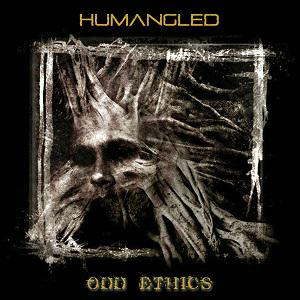 Humangled – Odd Ethics