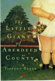 "Larger than Life and Down to Earth.  Review of Tiffany Baker's ""The Little Giant of Aberdeen County"""
