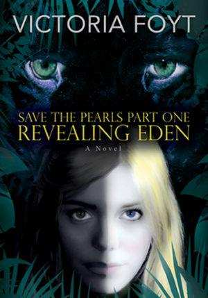 Ten Reason Not to Read Revealing Eden (Save the Pearls Part One) by Victoria Foyt
