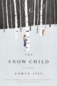 "Fairytales on the Alaskan Frontier, Review of Eowyn Ivey's ""The Snow Child"""