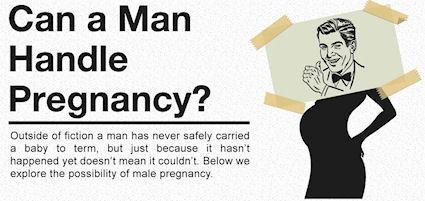 Could A Man Handle Pregnancy?