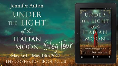 [Blog Tour]  'Under the Light of the Italian Moon'  By Jennifer Anton #HistoricalFiction #ItalyWWII