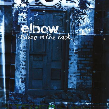 'Asleep In The Back' Collection From elbow Premieres May 7 on Digital Services For 20th Anniversary