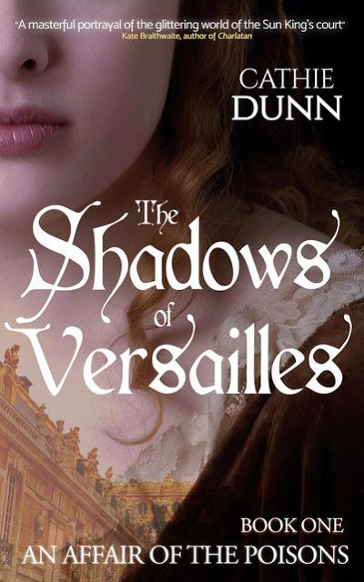 [Blog Tour] 'The Shadows of Versailles' (An Affair of the Poisons, Book One) By Cathie Dunn #HistoricalFiction #HistoricalMystery