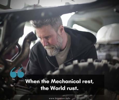 When the Mechanical rest the World rust