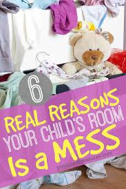 Children and teens with attention deficit disorder (adhd or add) are notoriously disorganized — which can lead to messy rooms, frustrated nagging, angry blowouts, and hurt feelings. Real Reasons Your Child S Room Is A Mess