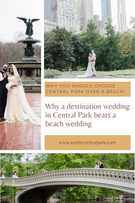 Why a Destination Wedding in Central Park Beats a Beach Wedding